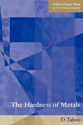 The Hardness of Metals David Tabor