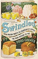 Swindled: From Poison Sweets to Counterfeit Coffee