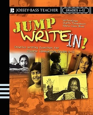Jump Write In!: Creative Writing Exercises for Diverse Communities, Grades 6-12  by  Judith  Tannenbaum
