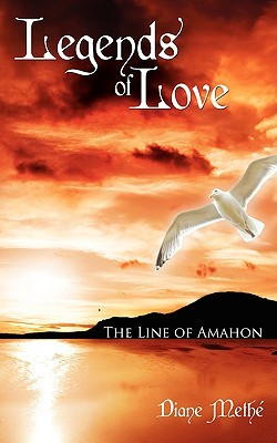 Legends of Love: The Line of Amahon Diane Meth