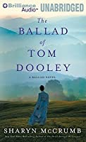 Ballad of Tom Dooley, The: A Ballad Novel