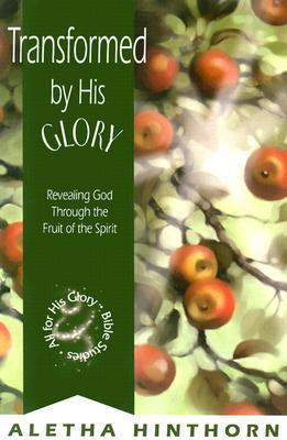 Transformed His Glory by Aletha Hinthorn