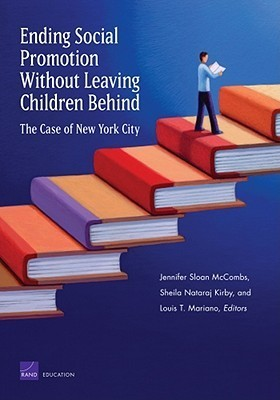 Ending Social Promotion Without Leaving Children Behind: The Case of New York City  by  Jennifer Sloan McCombs