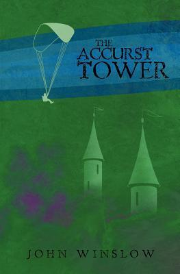 The Accurst Tower John Winslow