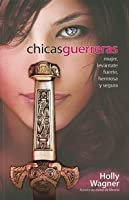 Chicas Guerreras (Spanish Edition)/Warrior Chicks: rising strong, beautiful and confident (Spanish Edition)