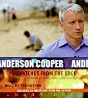 Dispatches from the Edge CD: A Memoir of War, Disasters, and Survival