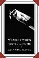 Wonder When You'll Miss Me