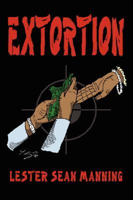 Extortion  by  Lester Sean Manning
