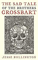The Sad Tale of the Brothers Grossbart