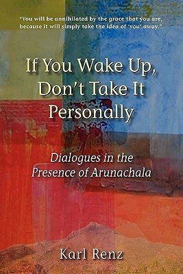 If You Wake Up, Dont Take It Personally  by  Karl Renz