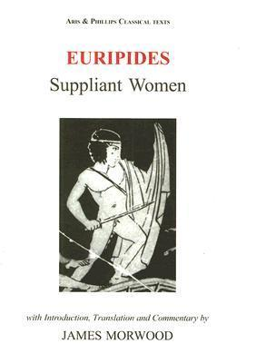 Suppliant Women  by  James Morwood