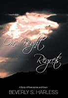 One Night of Regrets: A Story of Restoration and Grace