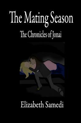 The Mating Season: The Chronicles of Jonai  by  Elizabeth Samedi