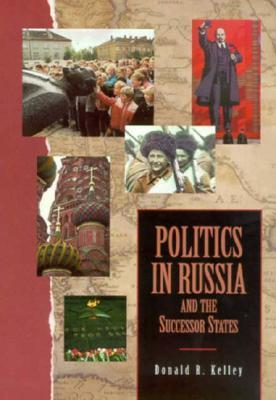 Politics in Russia and the Successor States  by  Donald R. Kelley