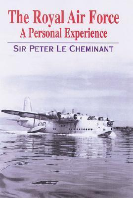 The Royal Air Force: A Personal Experience Peter Cheminant