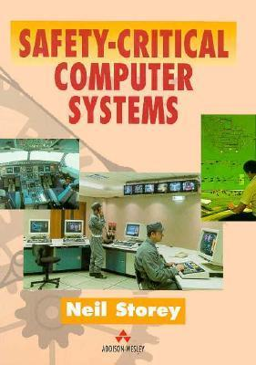 Safety Critical Computer Systems  by  Neil Storey