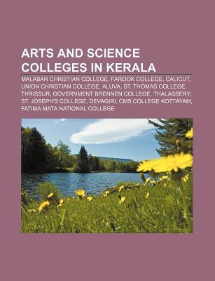 Arts and Science Colleges in Kerala: Malabar Christian College, Farook College, Calicut, Union Christian College, Aluva, St. Thomas College  by  Source Wikipedia
