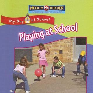 Playing at School  by  Joanne Mattern