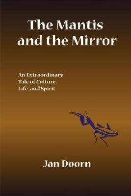 The Mantis and the Mirror Jan Doorn