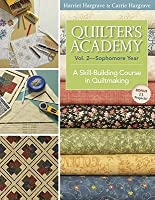 Quilter's Academy, Volume 2: Sophomore Year: A Skill-Building Course in Quiltmaking
