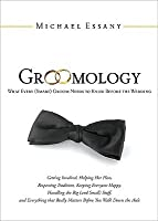 Groomology: What Every (Smart) Groom Needs to Know Before the Wedding