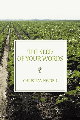 The Seed of Your Words Christian Nwobu