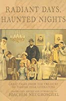 Radiant Days, Haunted Nights: Great Tales from the Treasury of Yiddish Literature