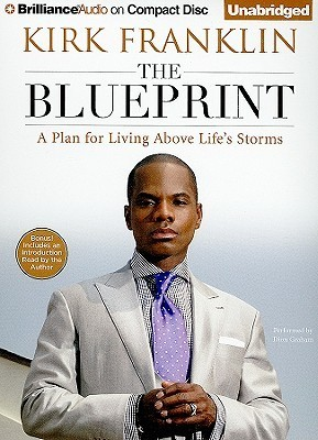Blueprint, The: A Plan for Living Above Lifes Storms  by  Kirk Franklin