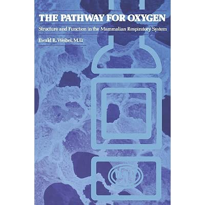 The Pathway for Oxygen - Ewald R. Weibel