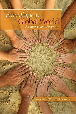 Empathy in the Global World: An Intercultural Perspective  by  Carolyn Calloway-Thomas