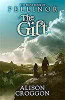 The Gift (The Books of Pellinor #1)