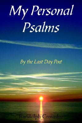 My Personal Psalms  by  Randolph Crovador