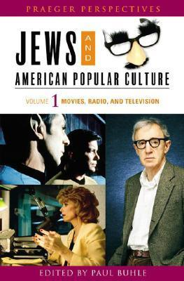 Jews and American Popular Culture [3 Volumes] Paul Buhle