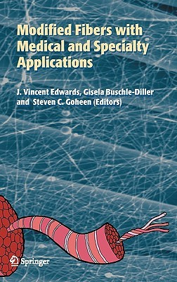 Modified Fibers With Medical And Specialty Applications  by  Vincent Edwards