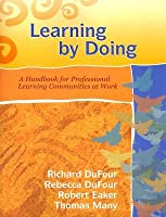 Learning by Doing: A Handbook for Professional Learning Communities at Work (Book & CD-ROM)