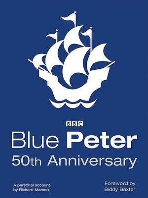 Blue Peter 50th Anniversary Book  by  Richard Marson