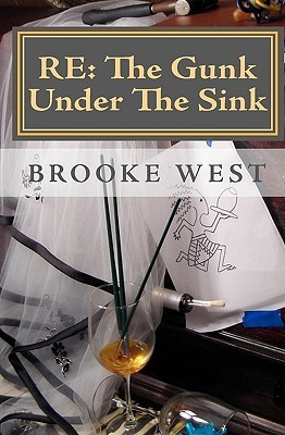 Re: The Gunk Under the Sink Brooke West