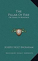 The Pillar of Fire: Or Israel in Bondage