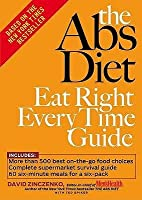 The Abs Diet: Eat Right Every Time Guide