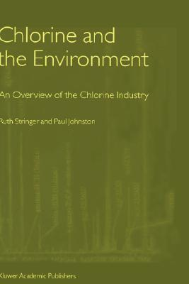 Chlorine and the Environment: An Overview of the Chlorine Industry Ruth Stringer