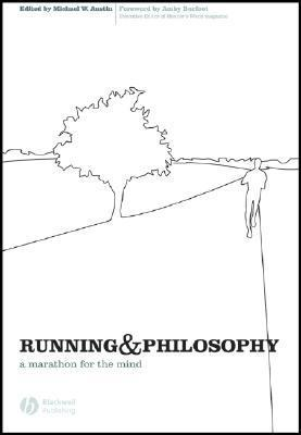 Running and Philosophy: A Marathon for the Mind  by  Michael W. Austin