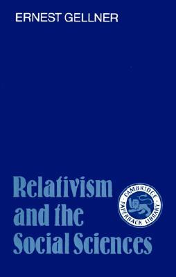 Relativism and the Social Sciences  by  Ernest Gellner