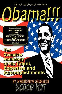 Obama!!! the Complete Anthology of His Talent, Expertise and Accomplishments  by  Scoop Nyt