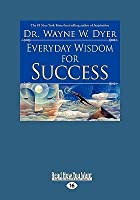 Everyday Wisdom for Success (Easyread Large Edition)