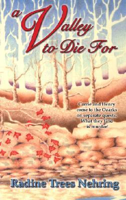 A Valley to Die For (Something to Die For, #1) Radine Trees Nehring