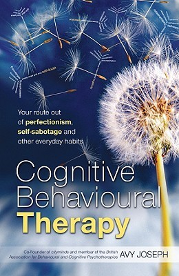 Visual CBT: An Illustrated Guide to Understanding Cognitive Behavioural Therapy  by  Avy Joseph