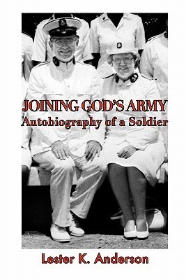 Joining Gods Army: Autobiography of a Soldier  by  Lester K. Anderson