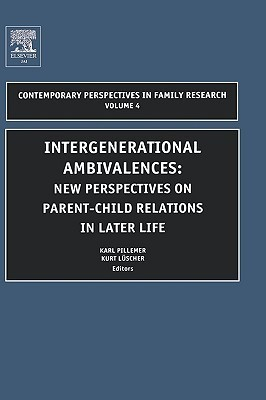 Intergenerational Ambivalences: New Perspectives on Parent-Child Relations in Later Life Karl K. Luscher