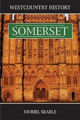 West Country History: Somerset Muriel V. Searle