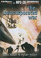 Unincorporated War, The